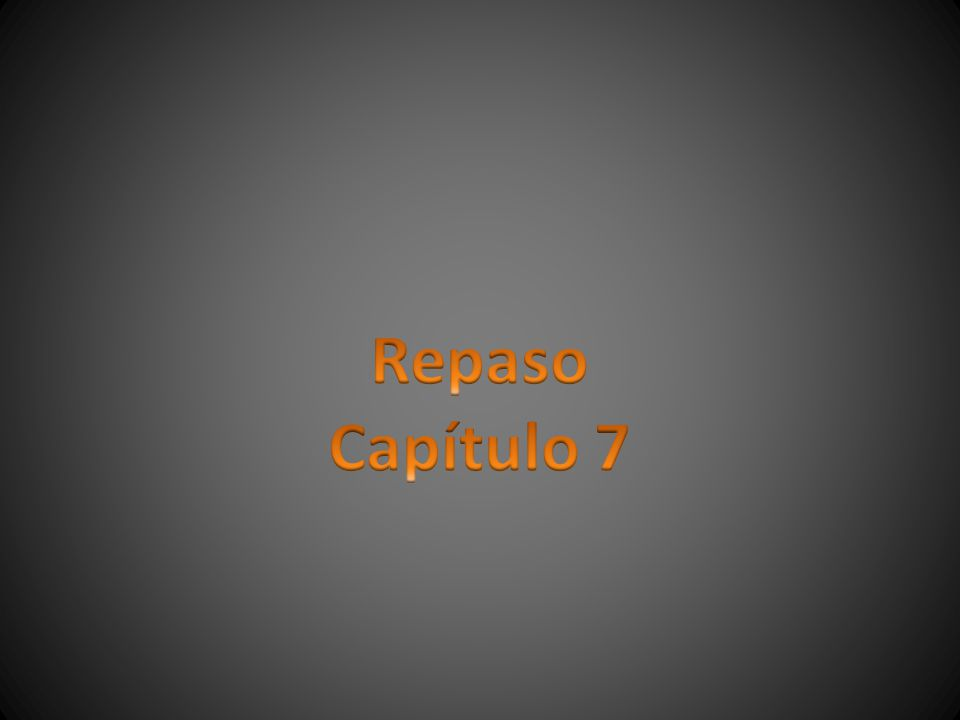 Repaso Capítulo 7