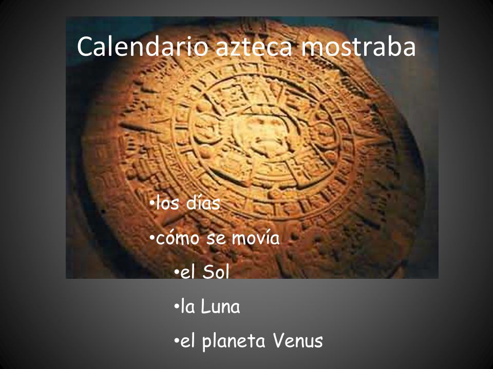 Calendario azteca mostraba