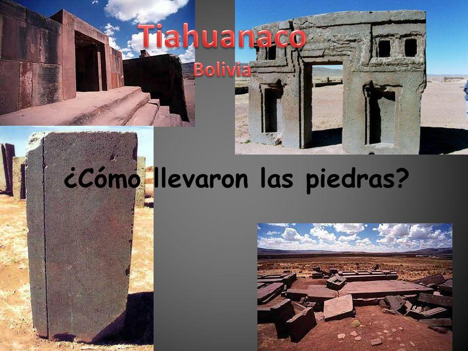 Tiahuanaco Bolivia ¿Cómo llevaron las piedras