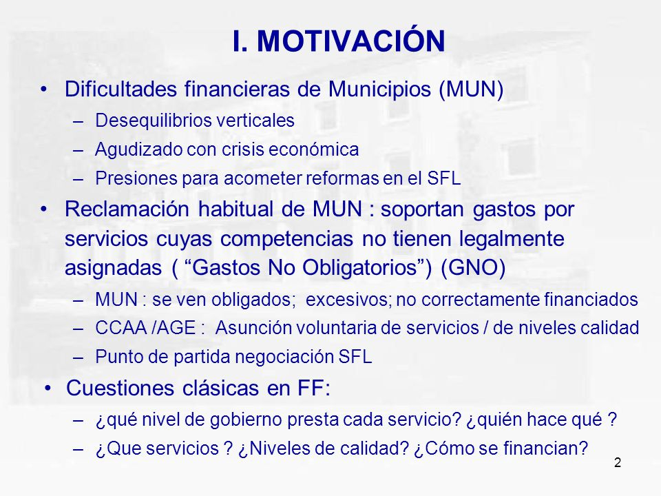 I. MOTIVACIÓN Dificultades financieras de Municipios (MUN)