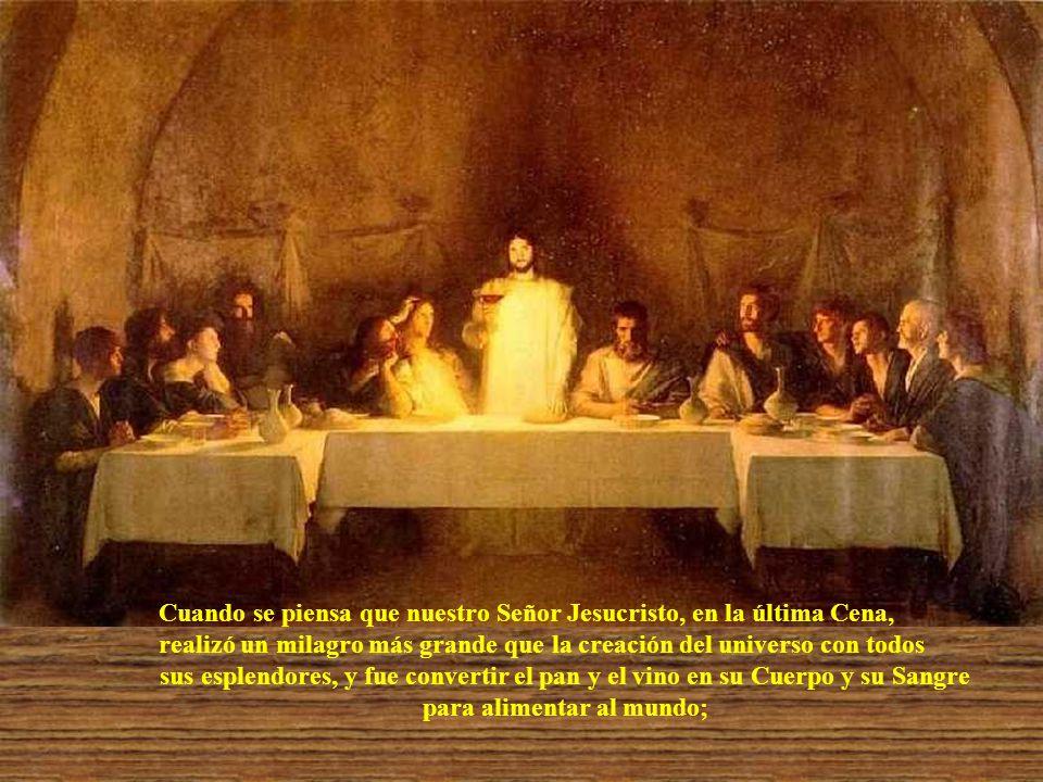 Cuando se piensa que nuestro Señor Jesucristo, en la última Cena,