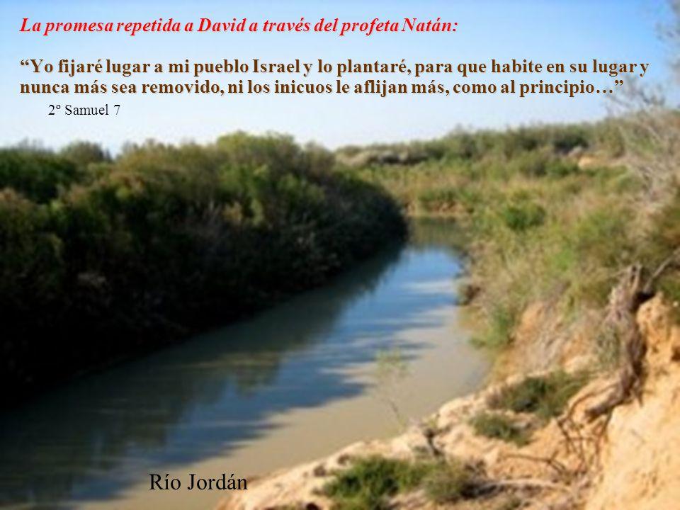 Río Jordán La promesa repetida a David a través del profeta Natán: