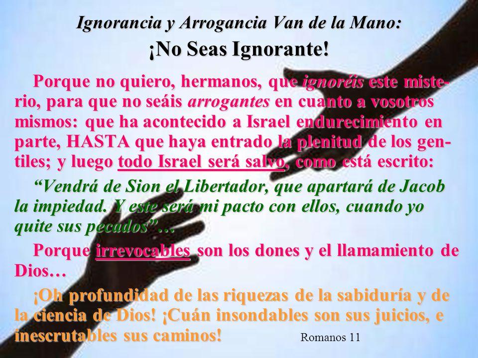 Ignorancia y Arrogancia Van de la Mano: