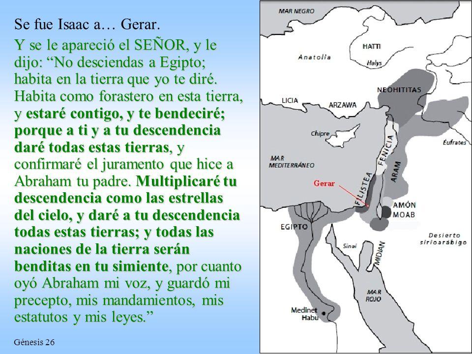 Se fue Isaac a… Gerar.