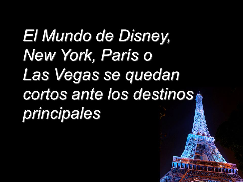 El Mundo de Disney, New York, París o