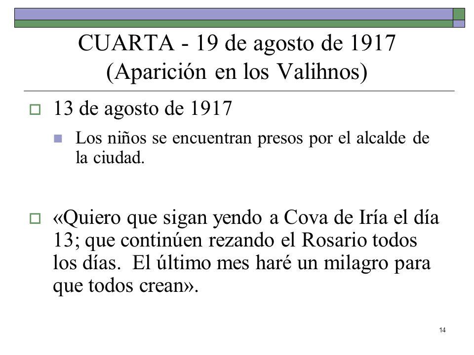 CUARTA - 19 de agosto de 1917 (Aparición en los Valihnos)