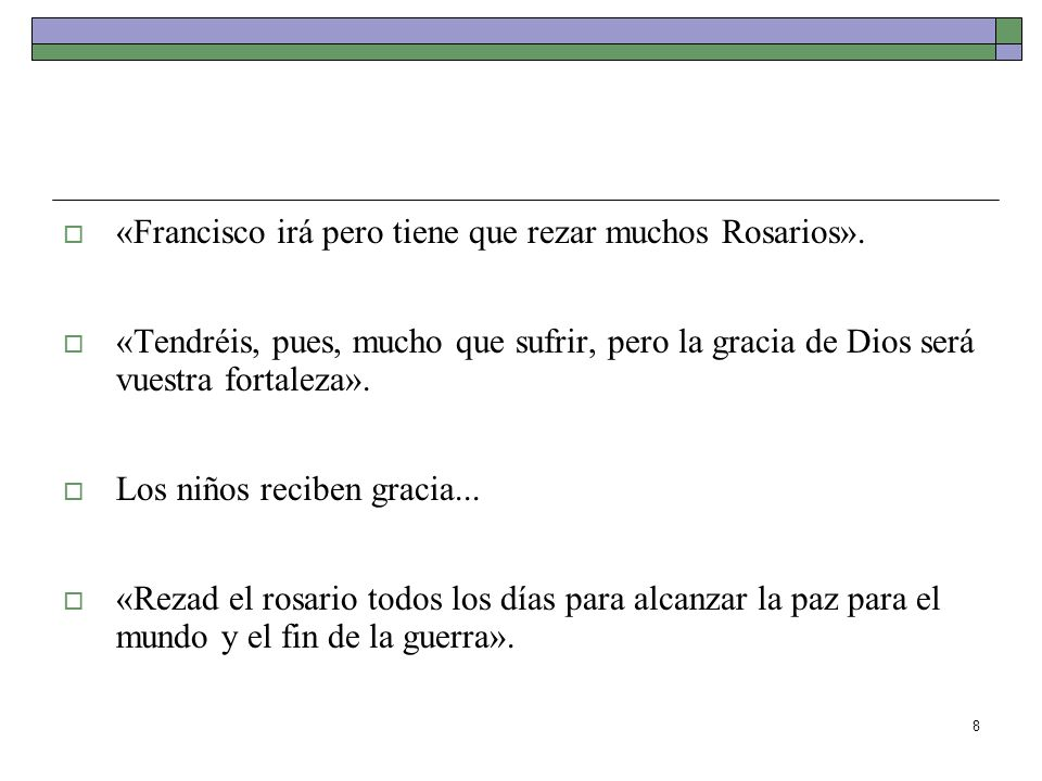 «Francisco irá pero tiene que rezar muchos Rosarios».
