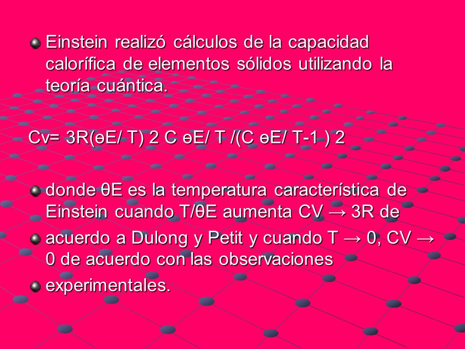 Einstein realizó cálculos de la capacidad calorífica de elementos sólidos utilizando la teoría cuántica.