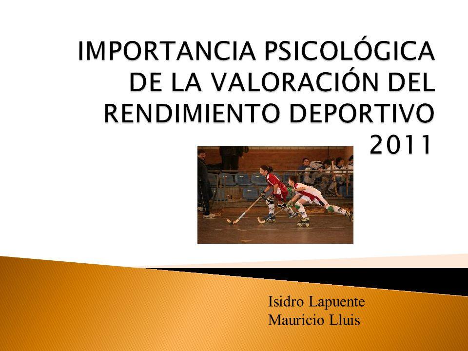 www.webtriatlon.com IMPORTANCIA PSICOLÓGICA DE LA VALORACIÓN DEL RENDIMIENTO DEPORTIVO 2011. Isidro Lapuente.