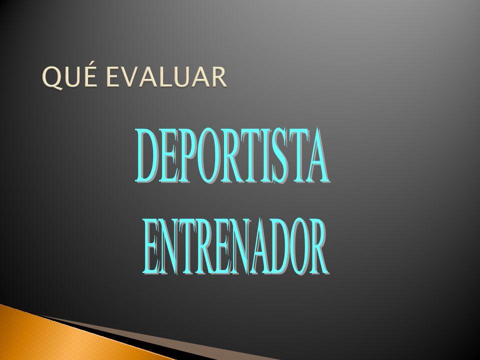 www.webtriatlon.com QUÉ EVALUAR DEPORTISTA ENTRENADOR
