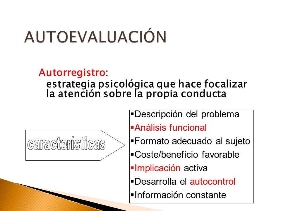 www.webtriatlon.com AUTOEVALUACIÓN. Autorregistro: estrategia psicológica que hace focalizar la atención sobre la propia conducta