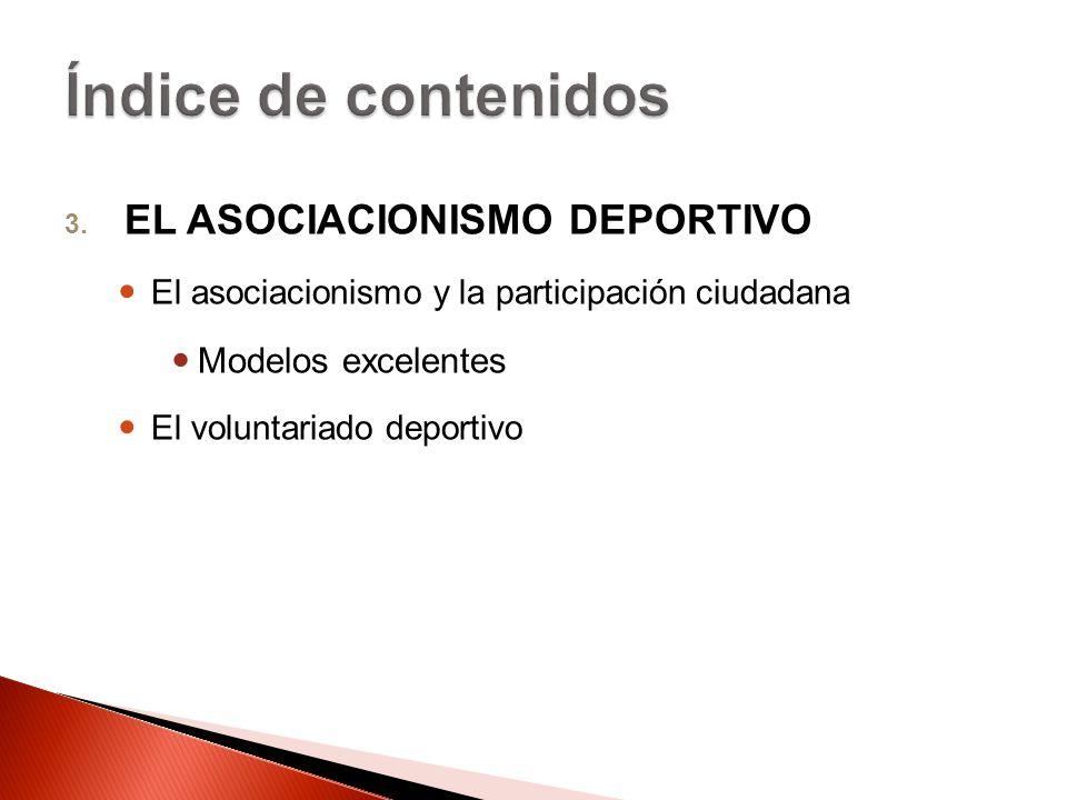 Índice de contenidos EL ASOCIACIONISMO DEPORTIVO Modelos excelentes