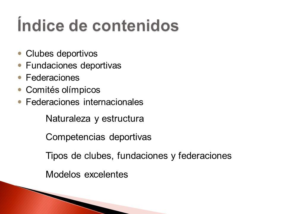 Índice de contenidos Naturaleza y estructura Competencias deportivas