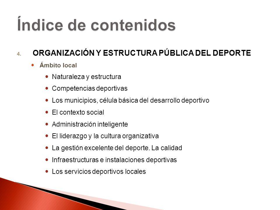 Índice de contenidos ORGANIZACIÓN Y ESTRUCTURA PÚBLICA DEL DEPORTE