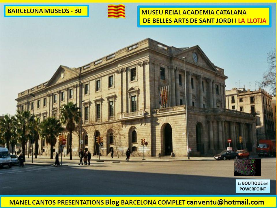 BARCELONA MUSEOS - 30 MUSEU REIAL ACADEMIA CATALANA. DE BELLES ARTS DE SANT JORDI I LA LLOTJA.