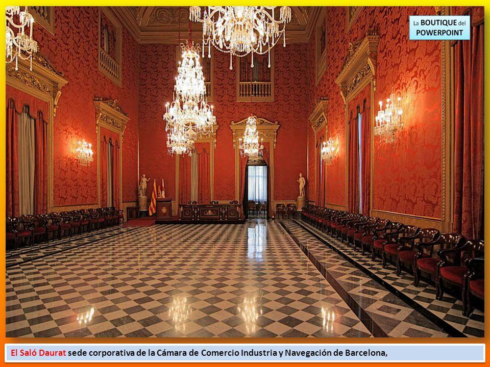 El Saló Daurat sede corporativa de la Cámara de Comercio Industria y Navegación de Barcelona,