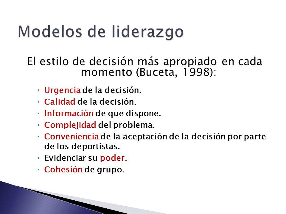 El estilo de decisión más apropiado en cada momento (Buceta, 1998):