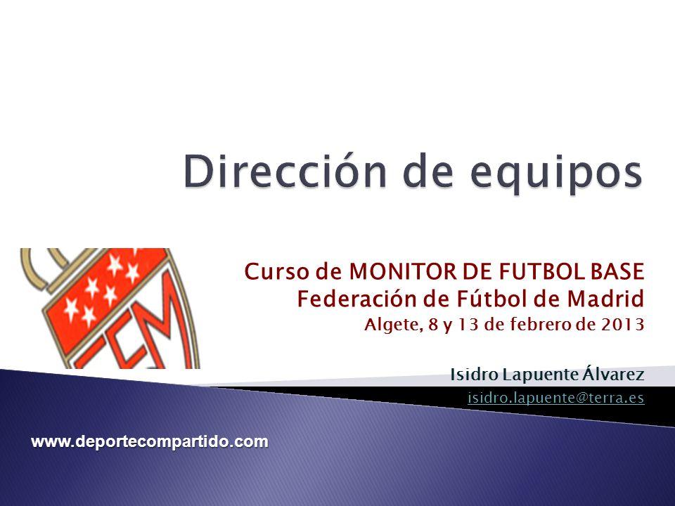 Dirección de equipos Curso de MONITOR DE FUTBOL BASE