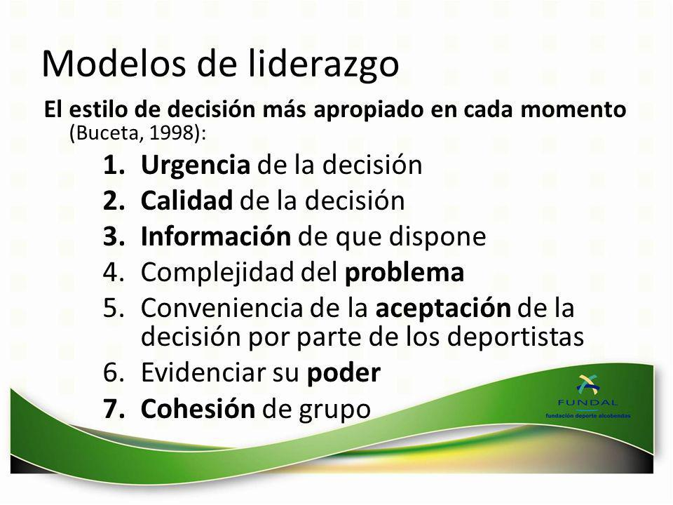 Modelos de liderazgo Urgencia de la decisión Calidad de la decisión