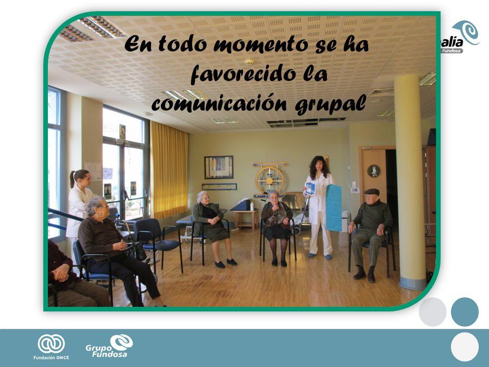 En todo momento se ha favorecido la comunicación grupal