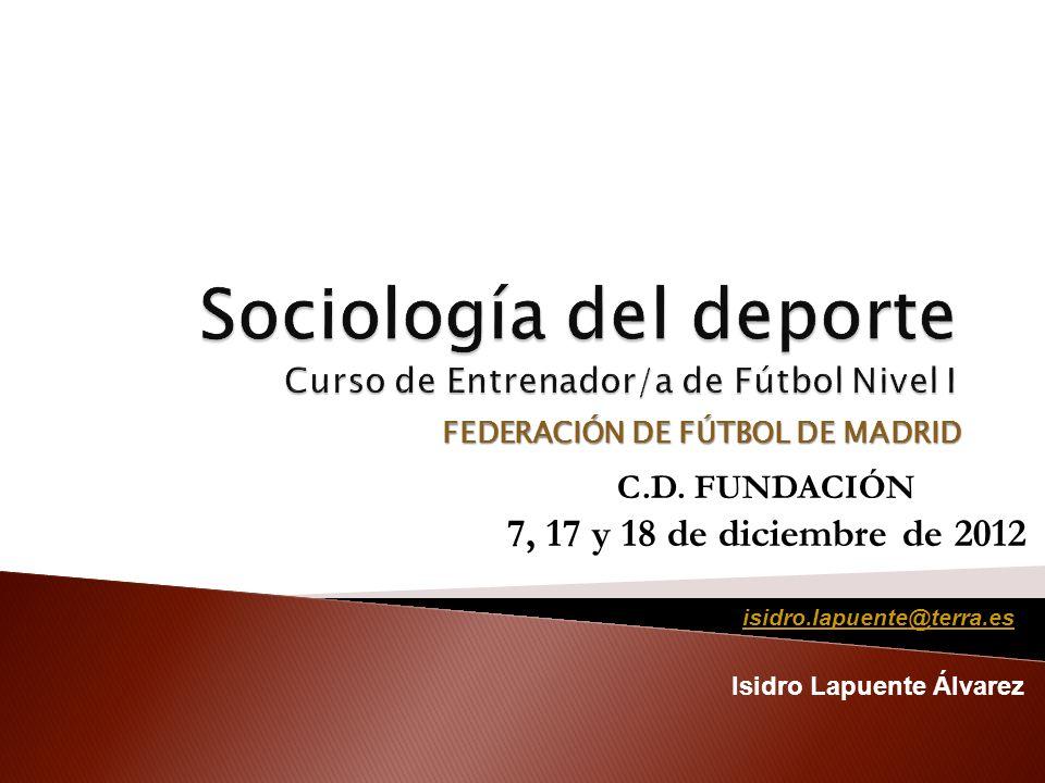 Sociología del deporte Curso de Entrenador/a de Fútbol Nivel I