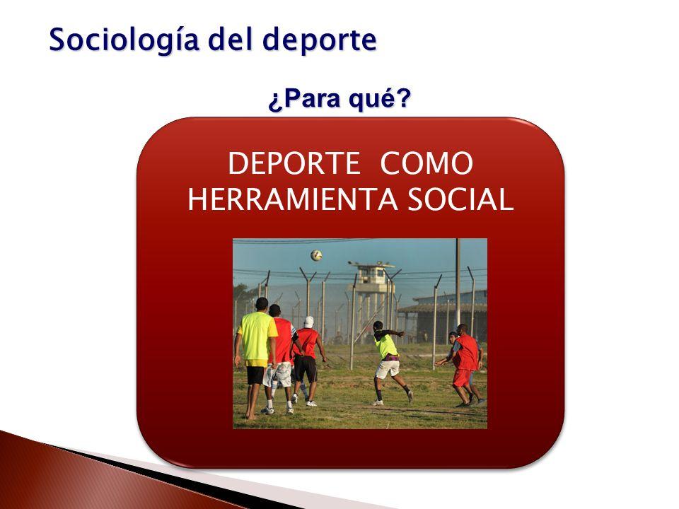 DEPORTE COMO HERRAMIENTA SOCIAL