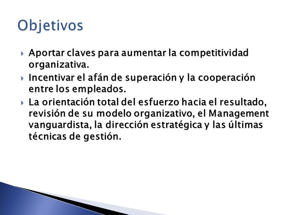Objetivos Aportar claves para aumentar la competitividad organizativa.
