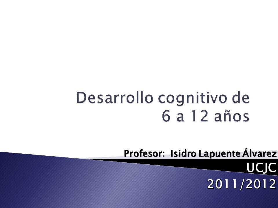 Desarrollo cognitivo de 6 a 12 años