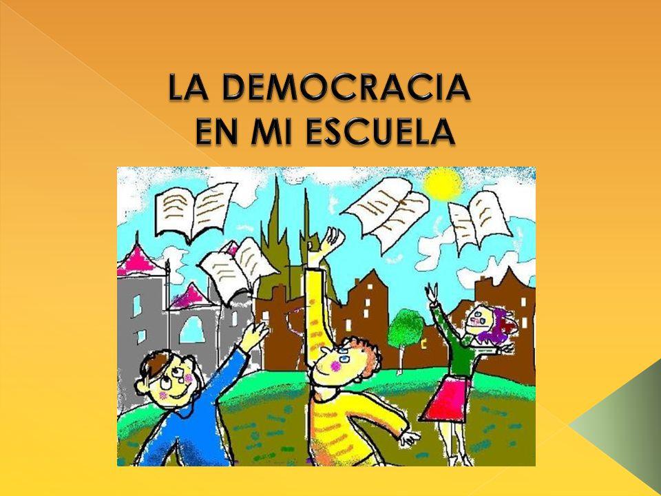 LA DEMOCRACIA EN MI ESCUELA