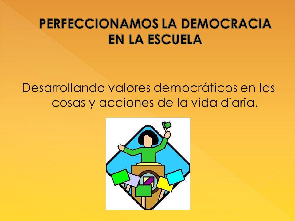 PERFECCIONAMOS LA DEMOCRACIA EN LA ESCUELA