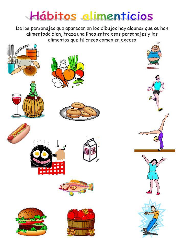 De los personajes que aparecen en los dibujos hay algunos que se han alimentado bien, traza una línea entre esos personajes y los alimentos que tú crees comen en exceso