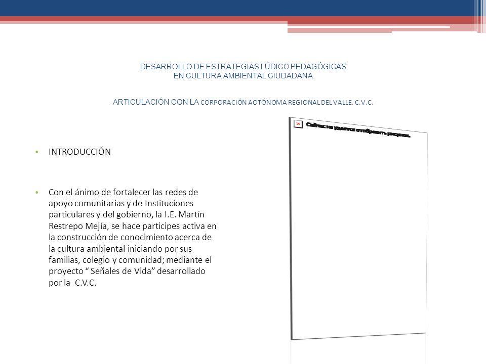 DESARROLLO DE ESTRATEGIAS LÚDICO PEDAGÓGICAS EN CULTURA AMBIENTAL CIUDADANA ARTICULACIÓN CON LA CORPORACIÓN AOTÓNOMA REGIONAL DEL VALLE. C.V.C.