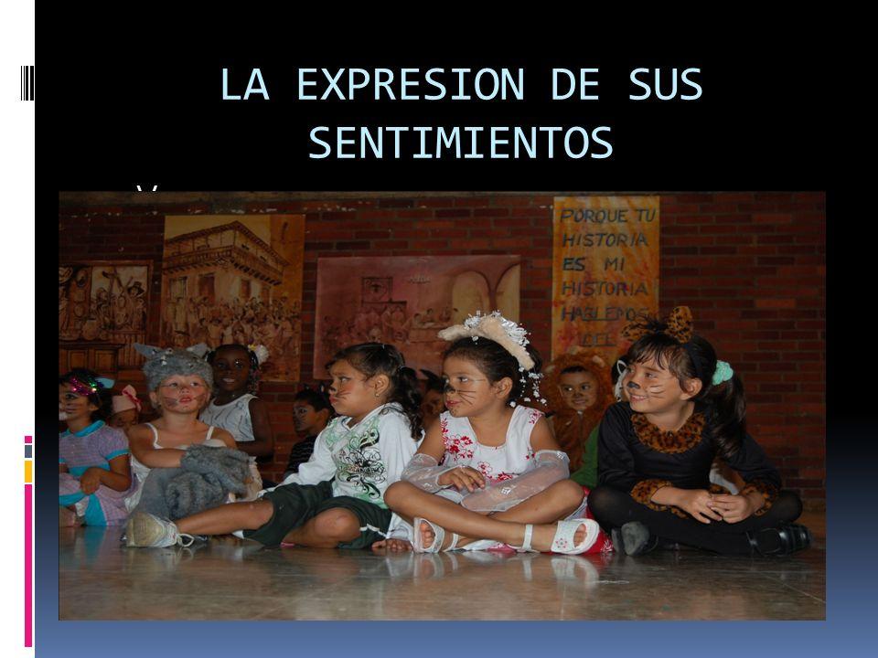 LA EXPRESION DE SUS SENTIMIENTOS