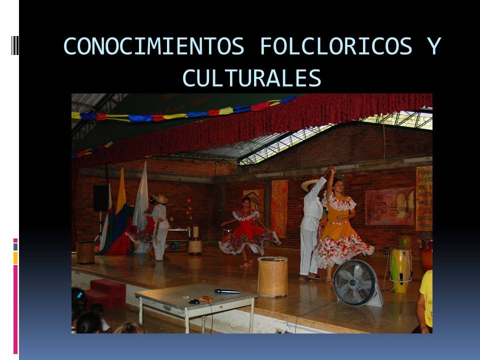 CONOCIMIENTOS FOLCLORICOS Y CULTURALES