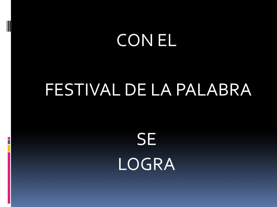 CON EL FESTIVAL DE LA PALABRA SE LOGRA