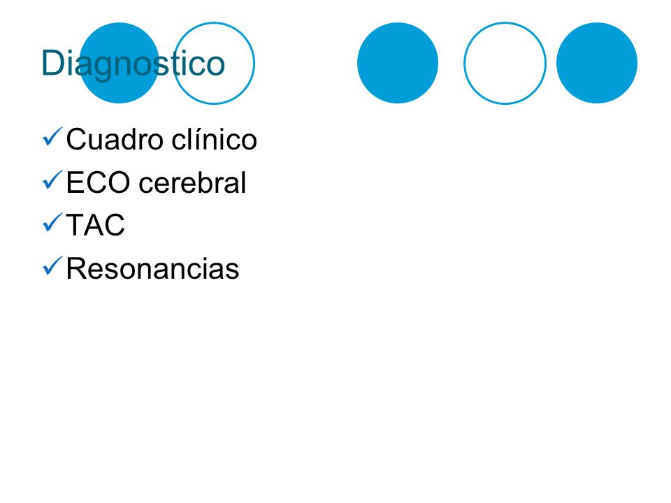Diagnostico Cuadro clínico ECO cerebral TAC Resonancias