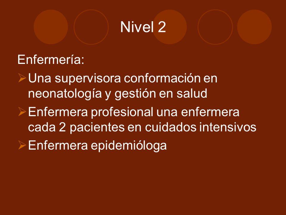 Nivel 2 Enfermería: Una supervisora conformación en neonatología y gestión en salud.