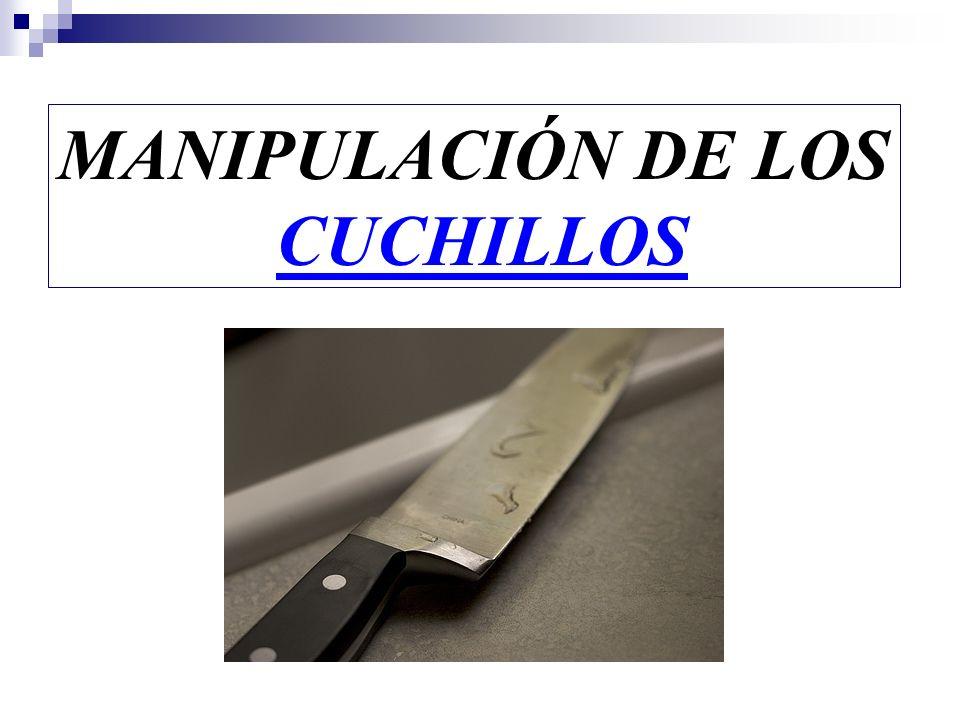 MANIPULACIÓN DE LOS CUCHILLOS