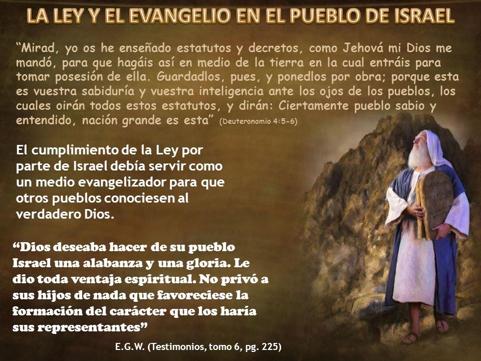LA LEY Y EL EVANGELIO EN EL PUEBLO DE ISRAEL