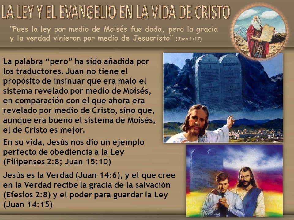 LA LEY Y EL EVANGELIO EN LA VIDA DE CRISTO