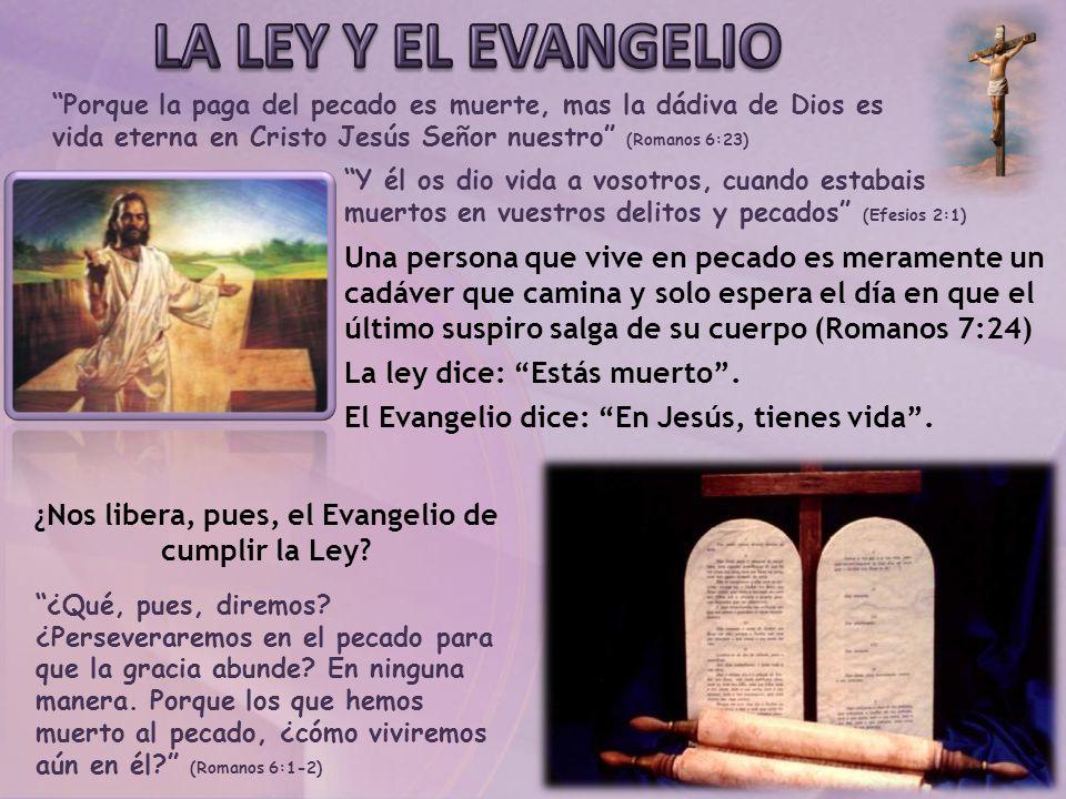 ¿Nos libera, pues, el Evangelio de cumplir la Ley