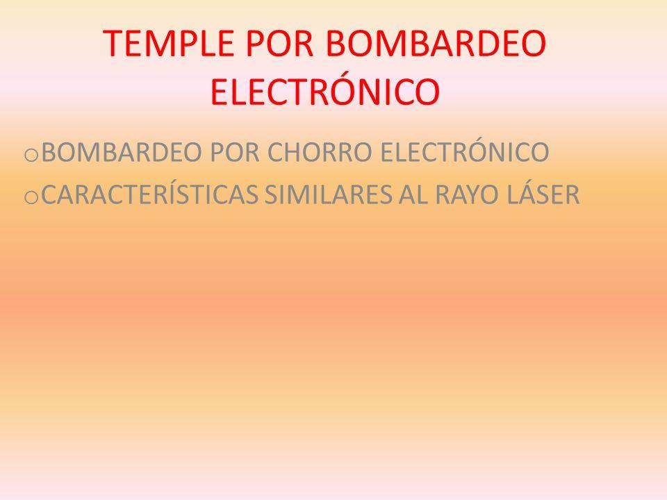 TEMPLE POR BOMBARDEO ELECTRÓNICO