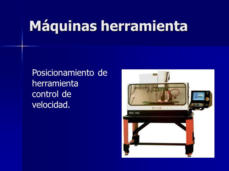 Máquinas herramienta Posicionamiento de herramienta control de velocidad.