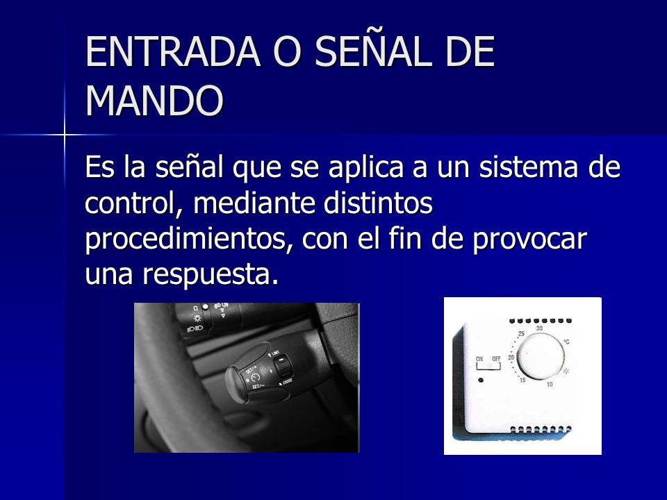 ENTRADA O SEÑAL DE MANDO