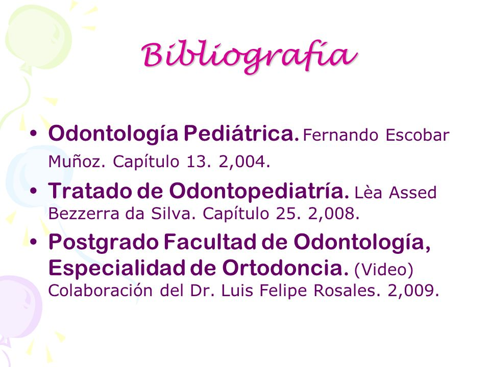Bibliografía Odontología Pediátrica. Fernando Escobar Muñoz. Capítulo 13. 2,004.