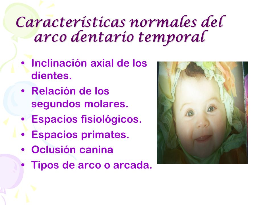 Características normales del arco dentario temporal
