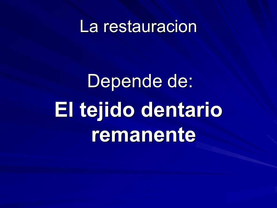 El tejido dentario remanente