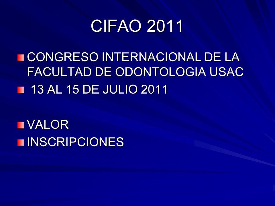 CIFAO 2011 CONGRESO INTERNACIONAL DE LA FACULTAD DE ODONTOLOGIA USAC