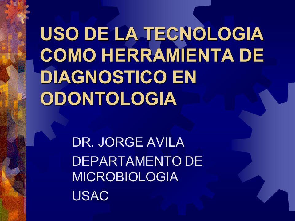 USO DE LA TECNOLOGIA COMO HERRAMIENTA DE DIAGNOSTICO EN ODONTOLOGIA