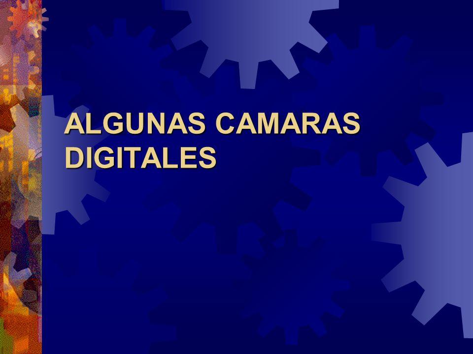 ALGUNAS CAMARAS DIGITALES